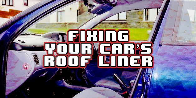 roof liner repair a complete guide for beginners 1carlifestyle
